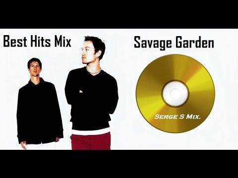Savage Garden - Best Hits(Serge S Mix)