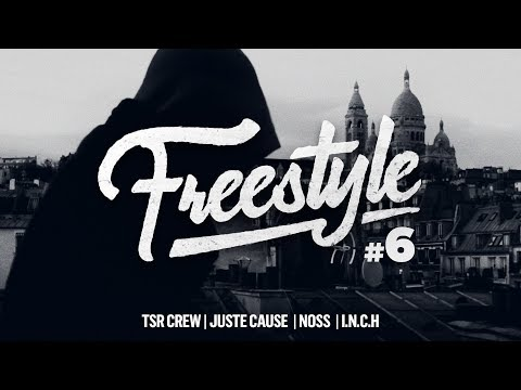 [FREESTYLE] TSR Crew, Juste Cause, Noss, I.N.C.H