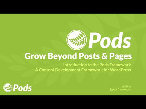Grow Beyond Posts & Pages: Introduction to the Pods Framework.