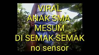 Download Video Anak SMA mesum di semak-semak 2018 MP3 3GP MP4