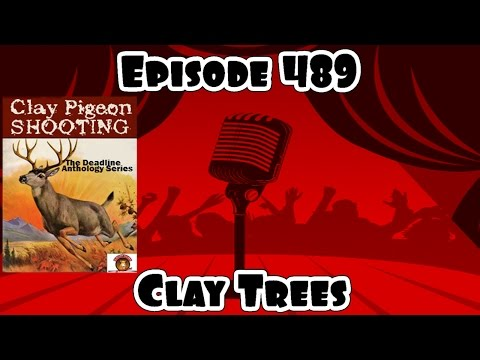 Episode 489- Clay Trees / The Sonic Society #audiodrama #radiodrama