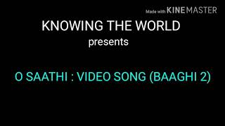 O SAATHI (BAAGHI 2 ) FULL VIDEO SONG FREE DOWNLOAD