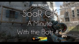 SoaR QK - A Minute With the Bots #3