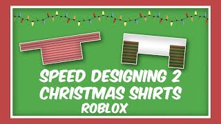Speed Designing 2 Christmas Shirts Roblox