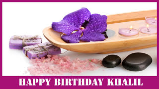 Khalil   Birthday Spa - Happy Birthday