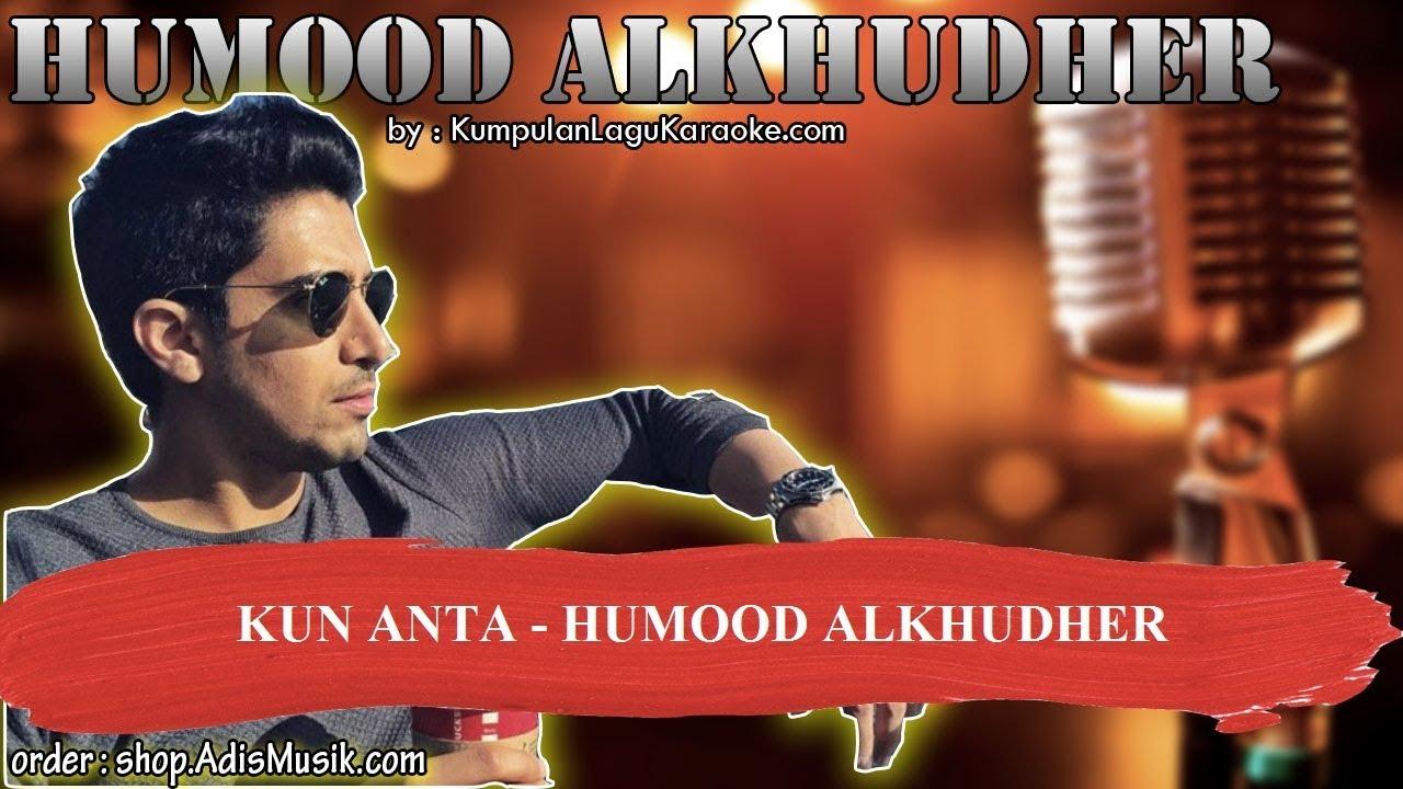 KUN ANTA - HUMOOD ALKHUDHER Karaoke