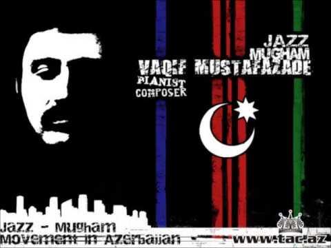 Vagif Mustafazade-Mugham and Jazz composition