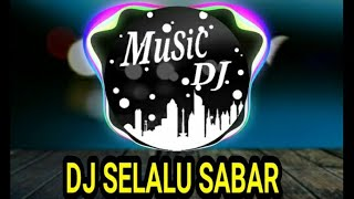 DJ remix_SELALU_SABAR_SELOW