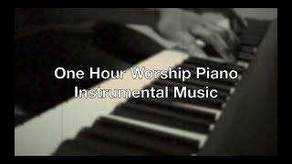 One Hour Worship Piano Instrumental Music