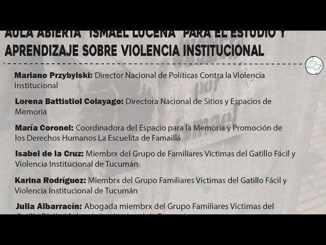 """LANZAMIENTO AULA ABIERTA """"ISMAEL LUCENA"""" PARA EL ESTUDIO Y APRENDIZAJE SOBRE VIOLENCIA INSTITUCIONAL"""