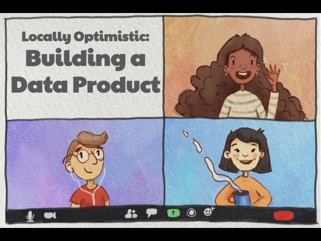 Locally Optimistic Meetup - Building a Data Product