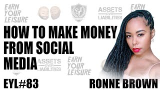 HOW TO MAKE MONEY FROM SOCIAL MEDIA WITH RONNE BROWN
