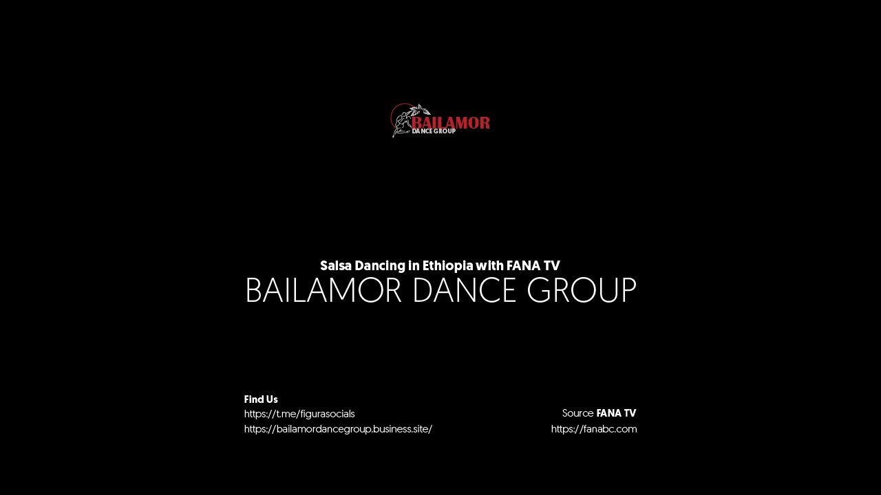 BailAmor Dance Group & Salsa Dancing in Ethiopia with Fana TV