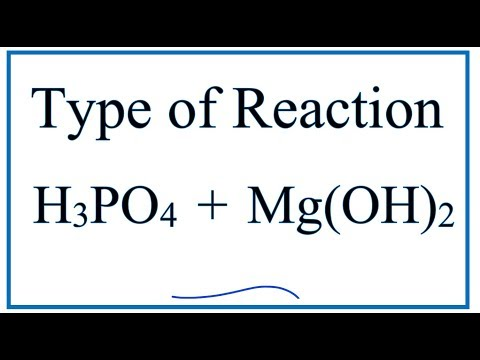 Type Of Reaction For H3PO4 + Mg(OH)2 = Mg3(PO4)2 + H2O