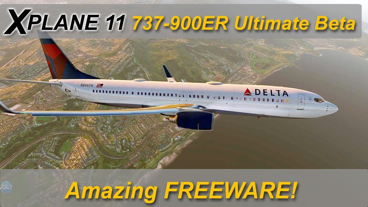 X-plane 11: NEW Boeing 737-900ER Ultimate beta test - FREEWARE