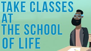 Take Classes at The School of Life