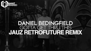 Daniel Bedingfield - Gotta Get Thru This (Jauz RetroFuture Remix)