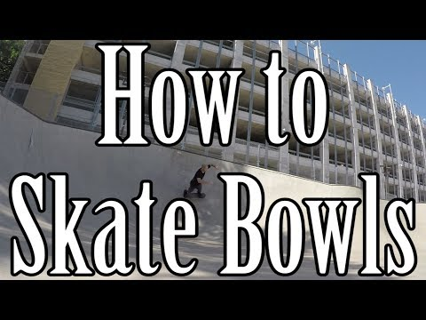 How to Skate Bowls - Guide to Pumping, Carving, and Maintaining Speed