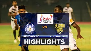 Highlights - Renown SC v Colombo FC - Dialog Champions League 2018