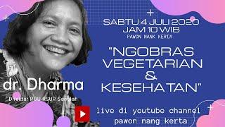 """""""vegetarian & Kesehatan"""" Bersama Dr. Dharma By Pawon Nang Kerta"""