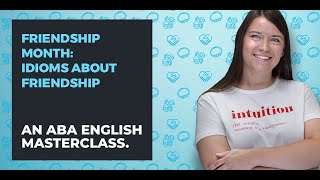 English Idioms about Friendship | ABA English