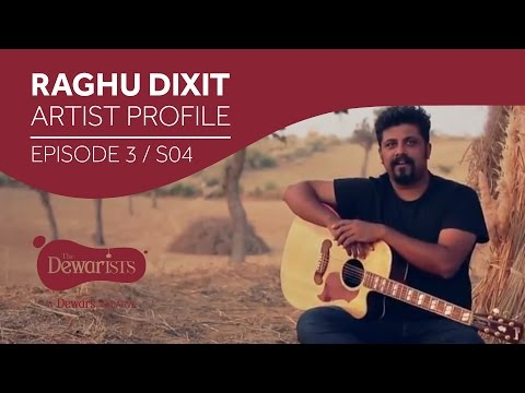 Raghu Dixit - Artist Profile [Ep3 S04] | The Dewarists
