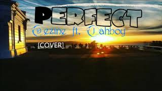 Dezine Ft. Jahboy PERFECT cover 2019.mp3