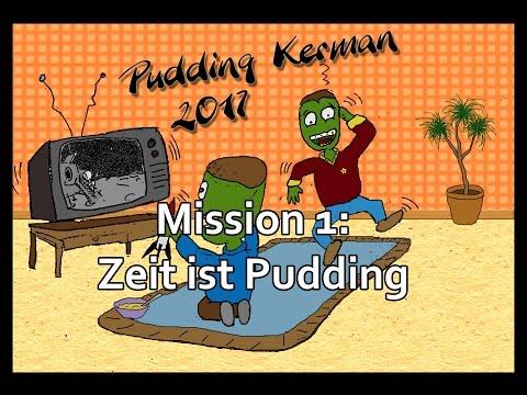 Pudding Kerman 2017 #1- Zeit ist Pudding