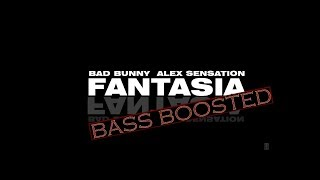 Fantasia Bad bunny ft Alex sensation BASS BOOSTED.mp3
