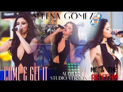 Selena Gomez - Come & Get It/Me & The Rhythm (Citi Concert Today Show - Audio Studio Version)