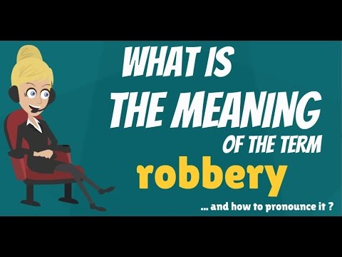 Robbery Robbery MeaningDefinitionamp; Does Mean What Explanation Is thrdsCBQx