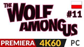 The Wolf Among Us PL  #11 (odc.11)  Rozdział 4 | Gameplay po polsku 4K 60FPS