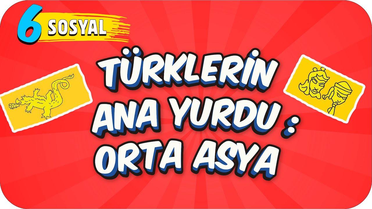 Download 6. Sınıf Sosyal: Türklerin Ana Yurdu: Orta Asya  #2022