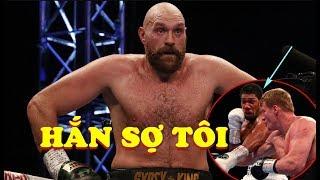 Tyson Fury XỈ NHỤC Anthony Joshua Sợ Mình Và Chỉ Dám Đấu Với Povetkin