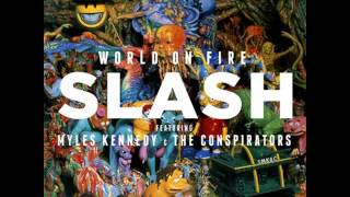 Slash  Bent To Fly World On Fire HQ Slash ft Myles Kennedy and the Conspirators