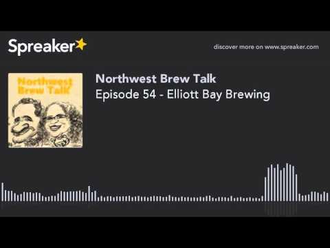 Episode 54 - Elliott Bay Brewing