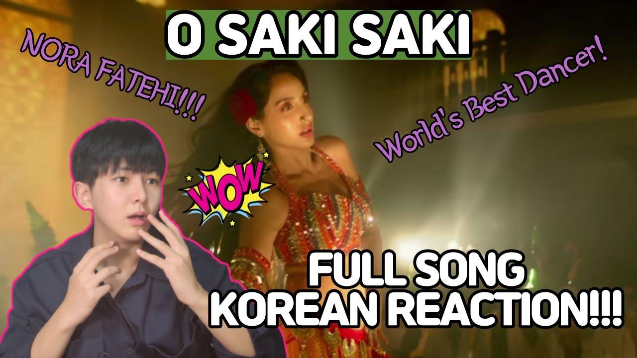 Korean reaction   O SAKI SAKI - Full Song   Batla House   Nora Fatehi, Tanishk B,Neha K