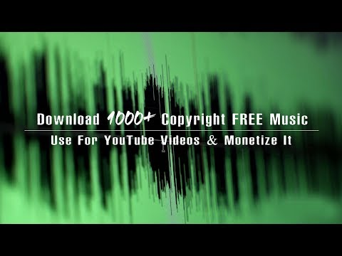 Download 1000+ Copyright FREE Music For Your YouTube Videos & Monetize It