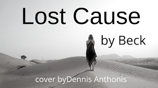 """""""lost Cause""""  Beck  Cover By Dennis Anthonis"""