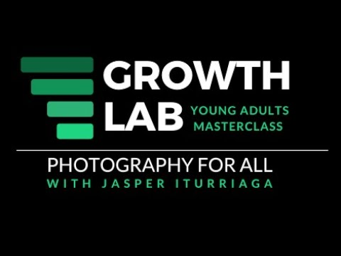 GROWTH LAB:Photography pt 1  Jasper Iturriaga