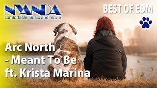 ムッチャ!いけてるBGM&動画にゃんだ~ Arc North - Meant To Be ft. Krista Marina Best of EDM 【作業用BGM】Nyanda