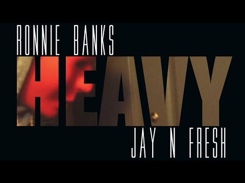 Heavy - Ronnie Banks & Jay N Fresh (Official Music Video)