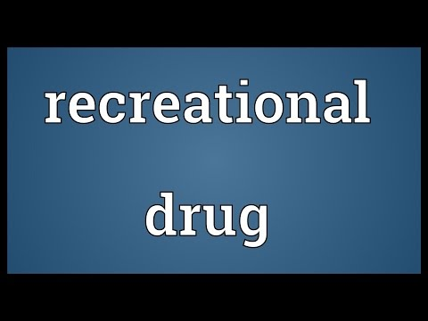 Recreational drug Meaning