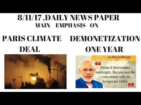 DAILY NEWS PAPER ,08/11/17, MAIN EMPHASIS ON -PARIS CLIMATE DEAL ,  DEMONETIZATION