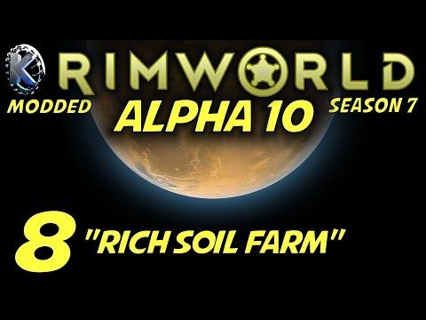 "Rimworld Alpha 10 Modded Gameplay / Let's Play (S-7) -Ep. 8- ""Rich Soil Farm"""