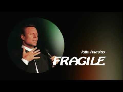 Julio Iglesias, Fragile, with lyrics