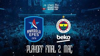 BSL Play-Off Final 2. Maç: Anadolu Efes - Fenerbahçe Beko
