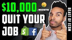 How To Make $10000/Month & QUIT Your Job | Shopify Dropshipping 2019