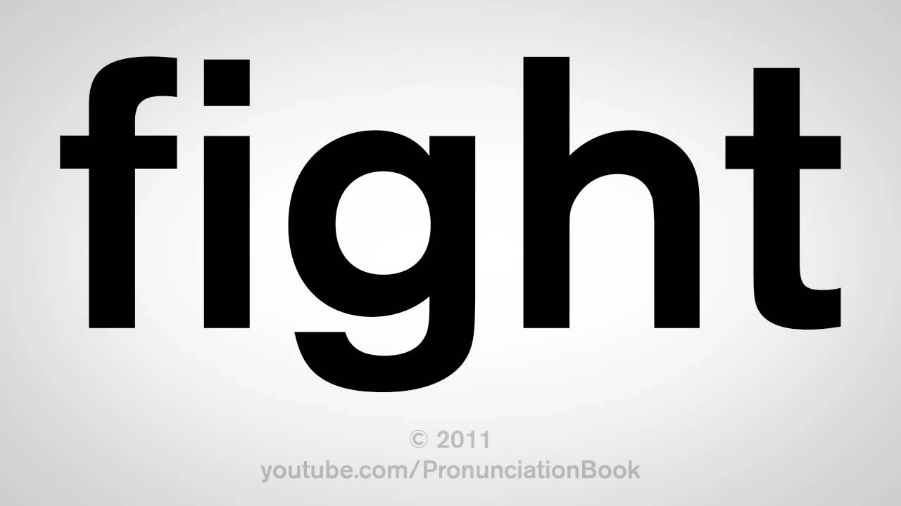 How To Pronounce Fight