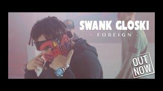 LastLineMedia | Swank Gloski - Foreign [Music Video]